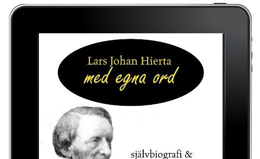 Lars Johan Hierta – publicisten, politikern, entreprenören, utbildaren