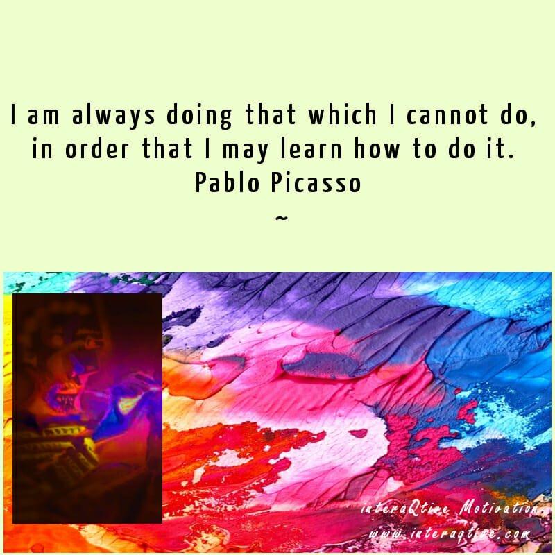 Pablo Picasso on Learning – #MondayMotivation