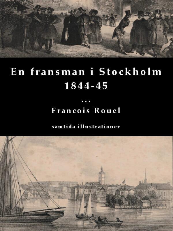 En fransman i Stockholm 1844-45 av François Rouel