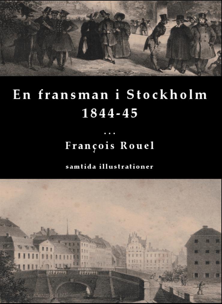 Ny bok! En fransman i Stockholm 1844-45 av Francois Rouel lanseras