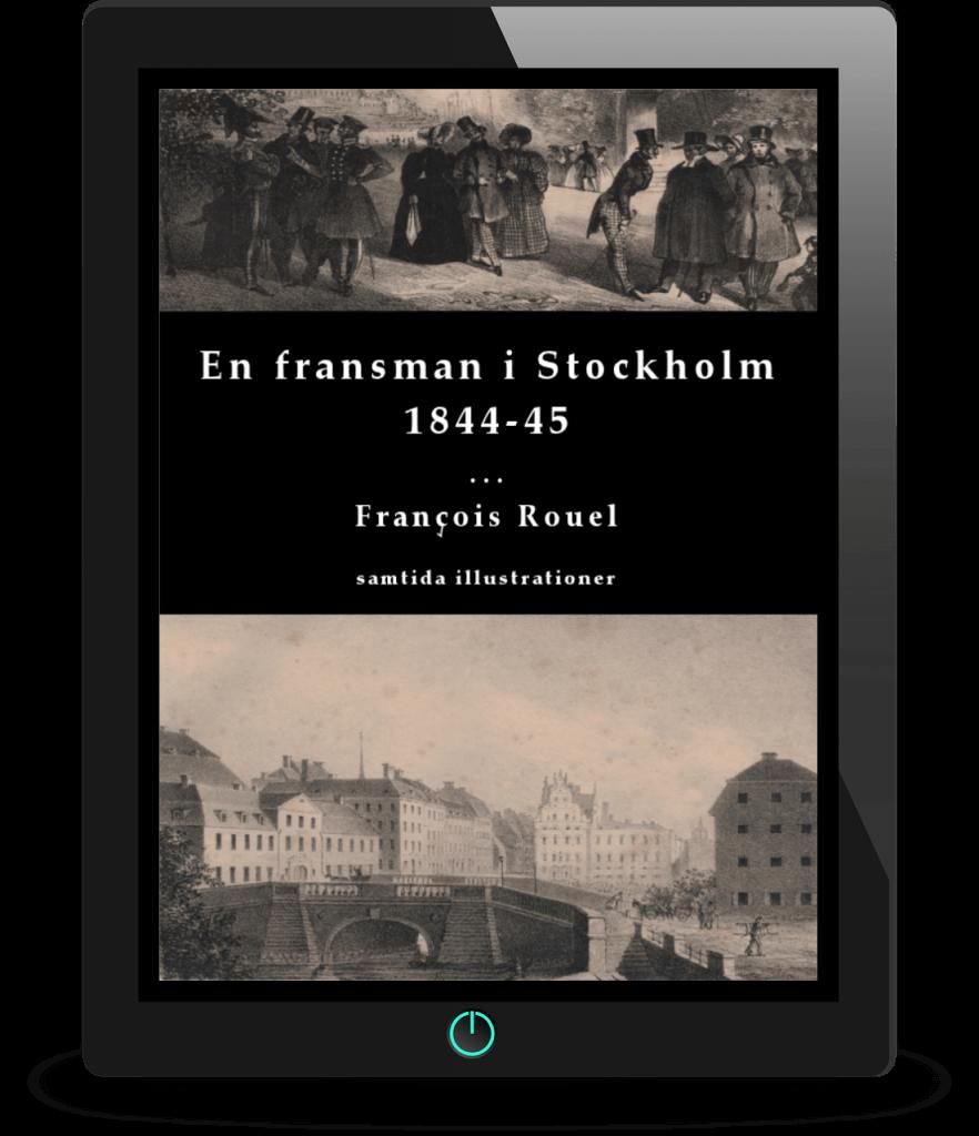 En ögonvittnesskildring av en resenär i 1840-talets Stockholm – ute nu!