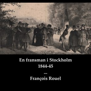 En fransman i Stockholm 1844-45 av François Rouel ljudbok