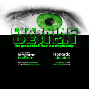 Learning Design in Practice for Everybody by LG Bostrom